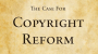 chronicles:caseforcopyrightreform.png